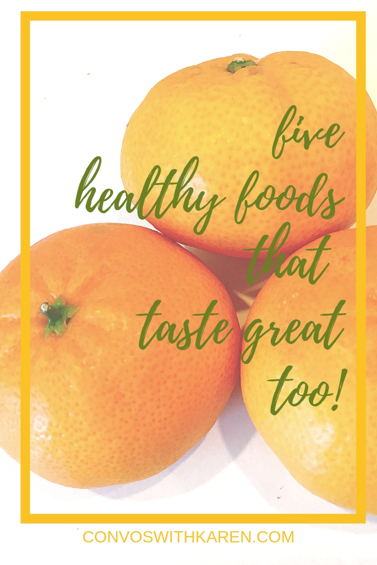 Healthy eating doesn't have to taste bad. Here are five healthy foods that taste great with little -- or no -- preparation! Fresh and healthy, they should play an important role in healthy eating for a 50 year old woman. AND everyone else too!