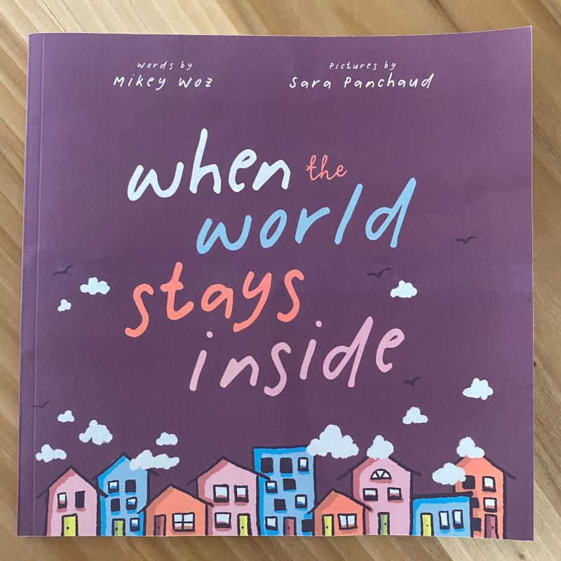 "Cover of the book ""When the world stays inside"" by Mikey Woz"